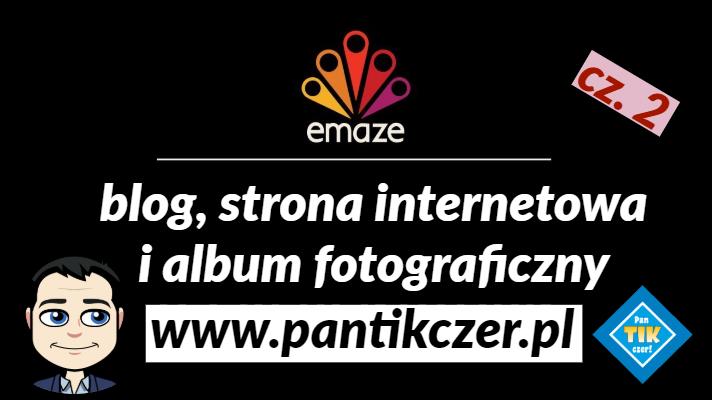 Emaze – strony, blogi i albumy fotograficzne (cz.2)