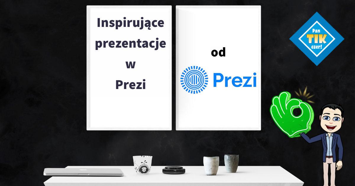 Inspirujące prezentacje w Prezi – od Prezi