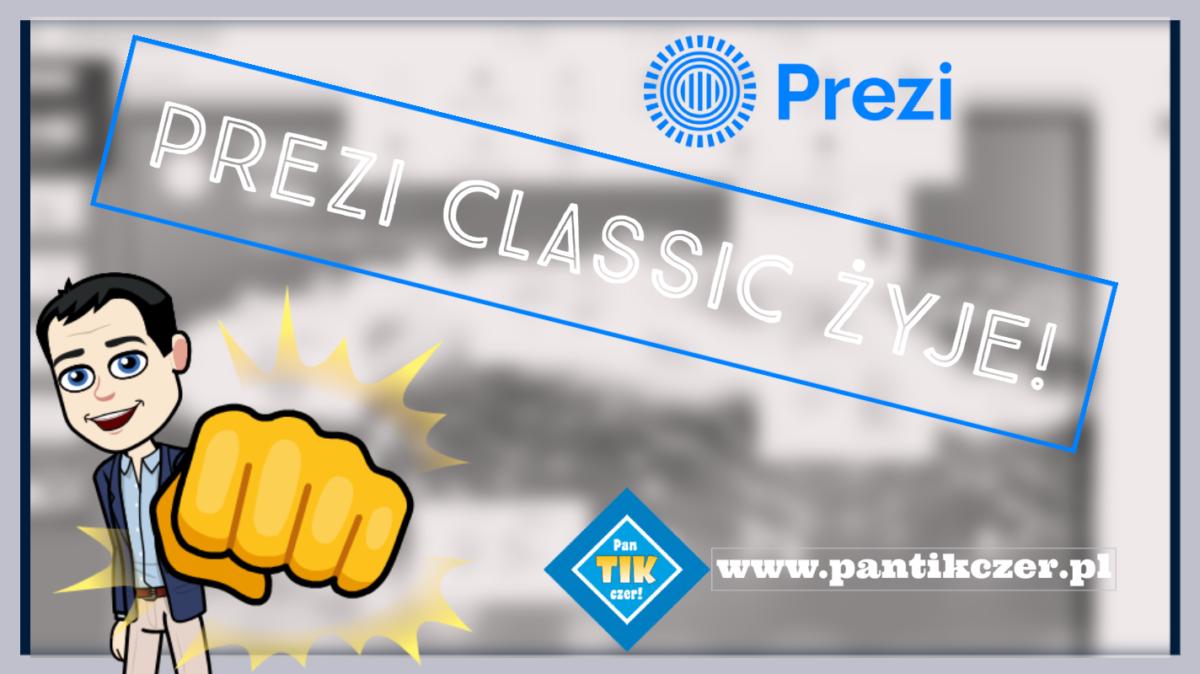 Prezi Classic wciąż żyje!