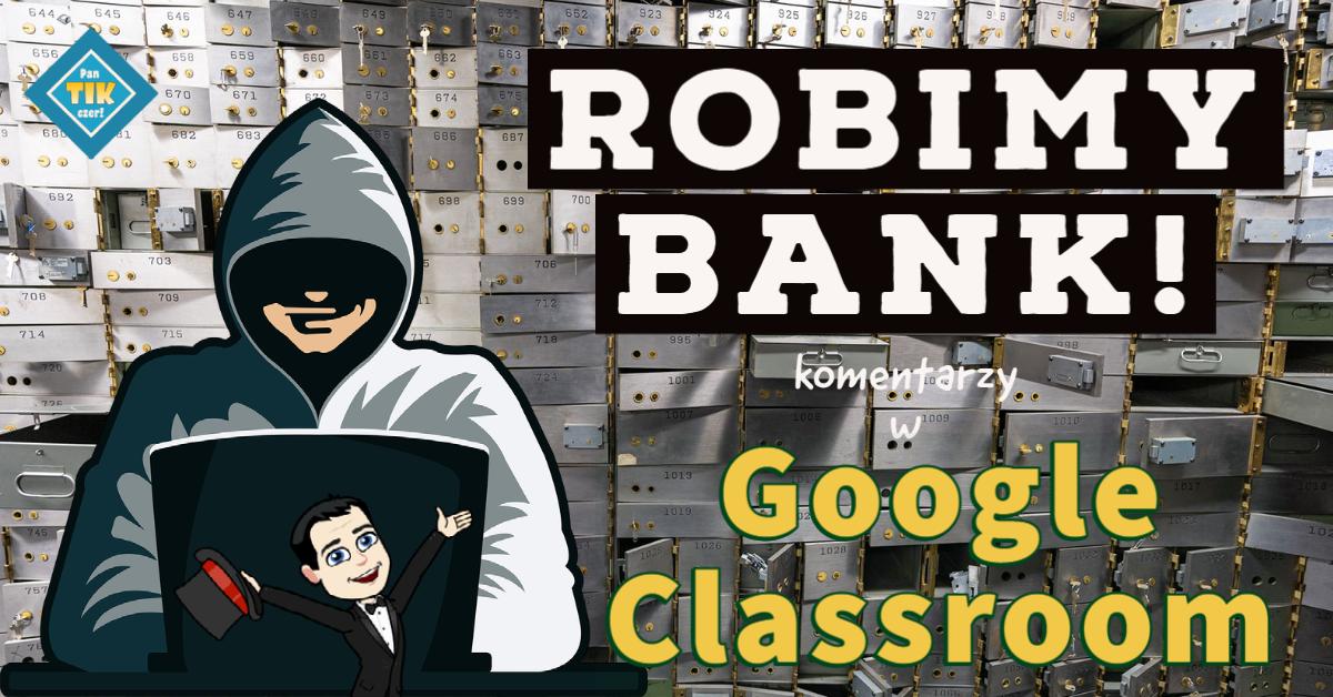 Robimy bank komentarzy w Google Classroom