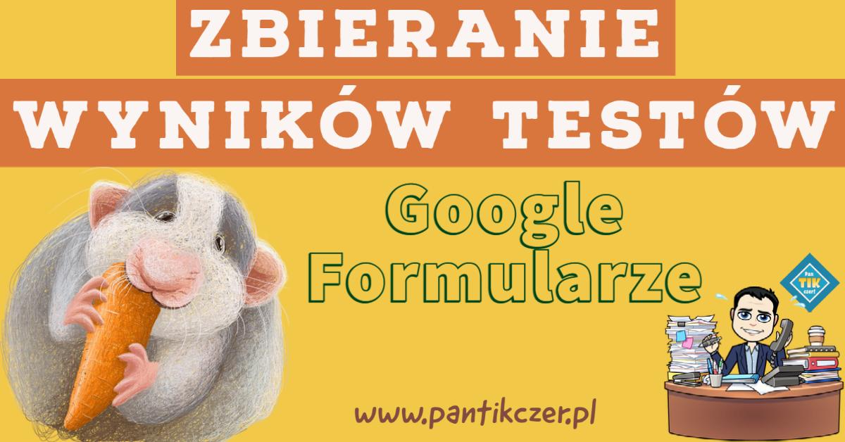 Zbieranie wyników testów w formularzach Google